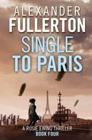 Alexander Fullerton: Single to Paris