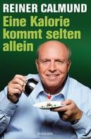 Reiner Calmund: Eine Kalorie kommt selten allein ★★★★