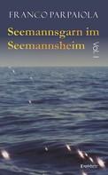 Franco Parpaiola: Seemannsgarn im Seemannsheim: Vol. I ★★★★★