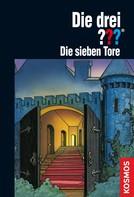 André Marx: Die drei ??? Die sieben Tore (drei Fragezeichen)