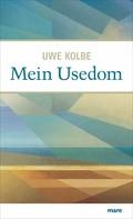 Uwe Kolbe: Mein Usedom ★