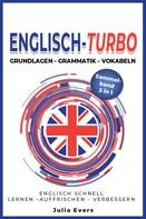 Julia Evers: Englisch-Turbo Grundlagen - Vokabeln - Grammatik