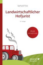 Landwirtschaftlicher Hofjurist - Rechtstipps für Landwirte, Grund- und Waldeigentümer