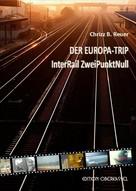 Chrizz B. Reuer: Der Europa-Trip ★★