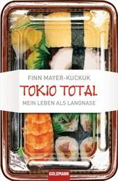 Tokio Total - Mein Leben als Langnase