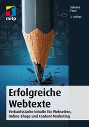Erfolgreiche Webtexte - Verkaufsstarke Inhalte für Webseiten, Online-Shops und Content Marketing