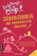 Sven von Loga: Lieblingsplätze Siebengebirge und Drachenfelser Ländchen