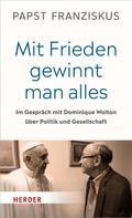 """Papst Franziskus (Papst): """"Mit Frieden gewinnt man alles"""" ★★★"""