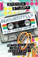 Brenda Stumpf: Bratkartoffeln für Tina Turner ★★★★