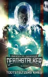 Todtsteltzers Krieg - Deathstalker - Buch 3