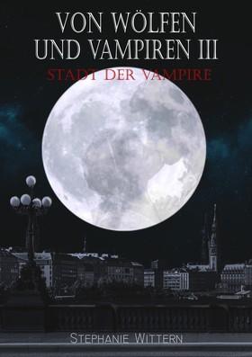 Von Wölfen und Vampiren III