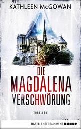 Die Magdalena-Verschwörung - Thriller
