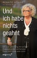 Renate Höhne: Und ich habe nichts geahnt ★★★★