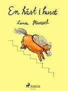 Lena Stiessel: En häst i huset