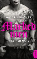 Jay Crownover: Marked Men: In seiner Nähe ★★★★★