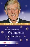 Siegfried Rauch: Meine schönsten Weihnachtsgeschichten ★★★★