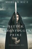 Morgan Rice: Ritter, Thronerbe, Prinz (Für Ruhm und Krone – Buch 3) ★★★★