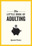 Quentin Parker: The Little Book of Adulting