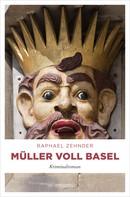 Raphael Zehnder: Müller voll Basel ★★