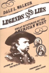 Legends and Lies - Great Mysteries of the American West