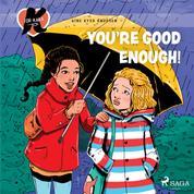 K for Kara 22 – You're Good Enough!