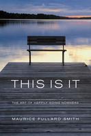 Maurice Fullard-Smith: This Is It ★★★★★