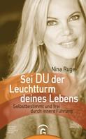 Nina Ruge: Sei DU der Leuchtturm deines Lebens ★★★★★