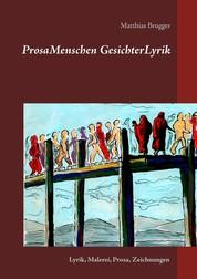 ProsaMenschen GesichterLyrik - Lyrik, Malerei, Prosa, Zeichnungen