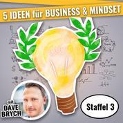 5 IDEEN für Business & Mindset - Staffel 03