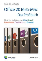 Office 2016 für Mac - Das Profibuch - Mehr herausholen aus Word, Excel, PowerPoint, OneNote und Outlook