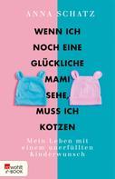 Anna Schatz: Wenn ich noch eine glückliche Mami sehe, muss ich kotzen ★★★★