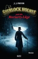 J.J. Preyer: Sherlock Holmes - Neue Fälle 02: Sherlock Holmes und die Moriarty-Lüge ★★★★