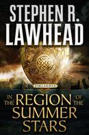 Stephen R. Lawhead: In the Region of the Summer Stars