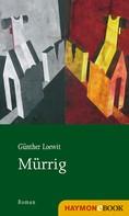 Günther Loewit: Mürrig