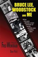 Fred Weintraub: Bruce Lee, Woodstock And Me ★★★★★