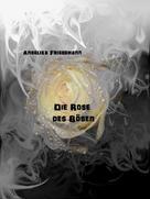 Angelika Friedemann: Die Rose des Bösen