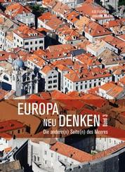 Europa neu denken III - Die andere(n) Seite(n) des Meeres