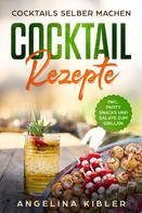 Angelina Kibler: Cocktail Rezepte
