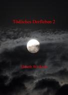 Elsbeth Weckerle: Tödliches Dorfleben 2