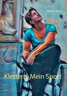 Miriam Krug: Klettern, Mein Sport