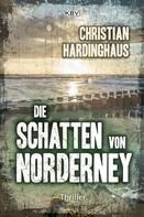 Christian Hardinghaus: Die Schatten von Norderney