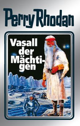 Perry Rhodan 51: Vasall der Mächtigen (Silberband)