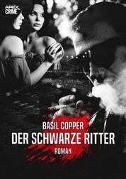 DER SCHWARZE RITTER - Der Krimi-Klassiker!