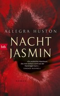Allegra Huston: Nachtjasmin ★★★★