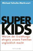 Michael Schulte-Markwort: Superkids ★★★★