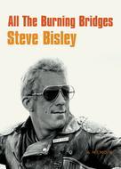 Steve Bisley: All the Burning Bridges