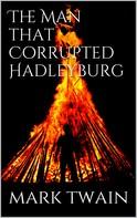 Mark Twain: The Man That Corrupted Hadleyburg