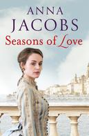 Anna Jacobs: Seasons of Love