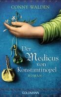 Conny Walden: Der Medicus von Konstantinopel ★★★★