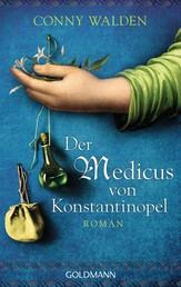 Der Medicus von Konstantinopel - Roman